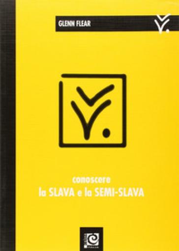 Conoscere la slava e la semi-slava - Glenn Flear |
