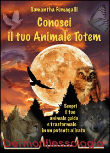 Conosci il tuo animale totem - Samantha Fumagalli   Ericsfund.org