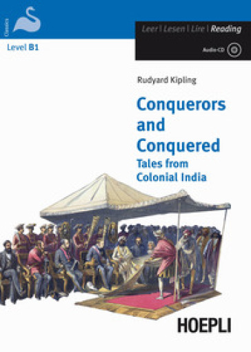 Conquerors and conquered. Tales from Colonial India. Con CD-Audio - Joseph Rudyard Kipling | Jonathanterrington.com