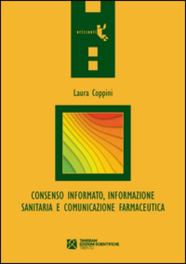 Consenso informato, informazione sanitaria e comunicazione farmaceutica - Laura Coppini | Rochesterscifianimecon.com