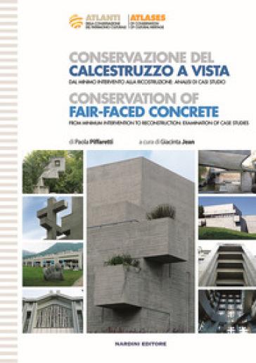 Conservazione del calcestruzzo a vista-Conservation of fair-faced concrete - Paola Piffaretti |