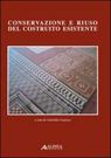 Conservazione e riuso del costruito esistente. Con CD-ROM - Gabriella Guarisco pdf epub