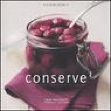 Conserve. Marmellate, sottaceti e liquori - Lindy Wildsmith  
