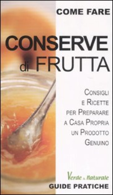 Conserve di frutta - Alessia Bernardini | Rochesterscifianimecon.com