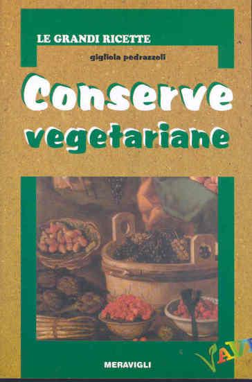 Conserve vegetariane - Gigliola Pedrazzoli  