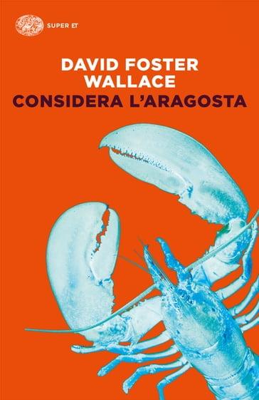 David Foster Wallace, tutti i libri