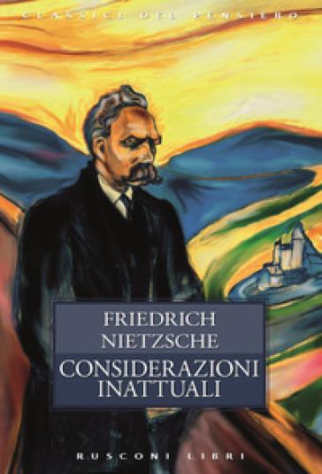 Considerazioni inattuali - Friedrich Nietzsche  