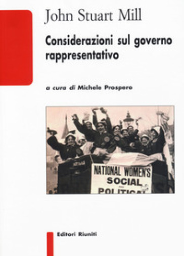 Considerazioni sul governo rappresentativo - John Stuart Mill |
