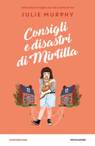 Consigli e disastri di Mirtilla - Julie Murphy  