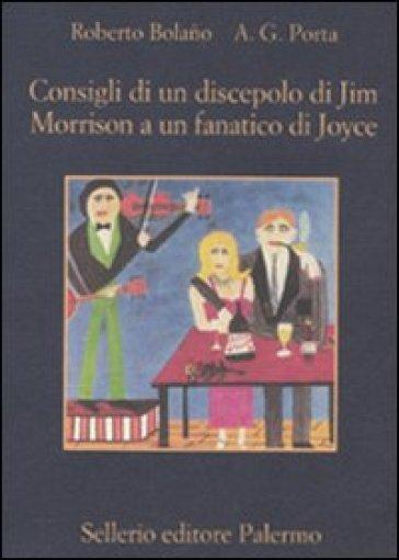 Consigli di un discepolo di Jim Morrison a un fanatico di Joyce. Diario da bar - A. G. Porta pdf epub