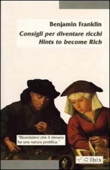Consigli per diventare ricco-Hints to become rich - Benjamin Franklin |