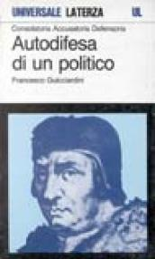 Consolatoria, accusatoria, defensoria. Autodifesa di un politico