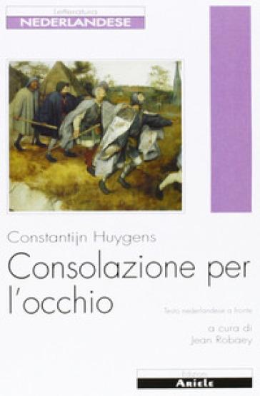 Consolazione per l'occhio - Constantijn Huygens | Kritjur.org