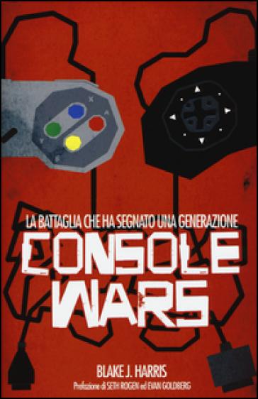 Console wars - Blake J. Harris |