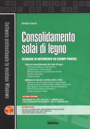 Consolidamento solai di legno. Tecniche di intervento ed esempi pratici. Con software - Stefano Cascio pdf epub
