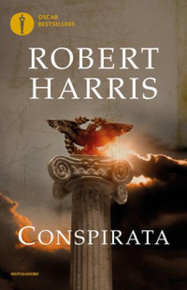 Conspirata - Robert Harris | Rochesterscifianimecon.com