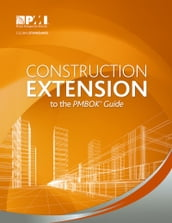 Construction Extension to the PMBOK® Guide