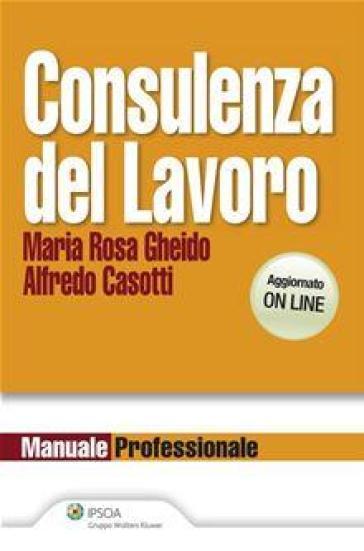 Consulenza del lavoro 2013 - Alfredo Casotti pdf epub
