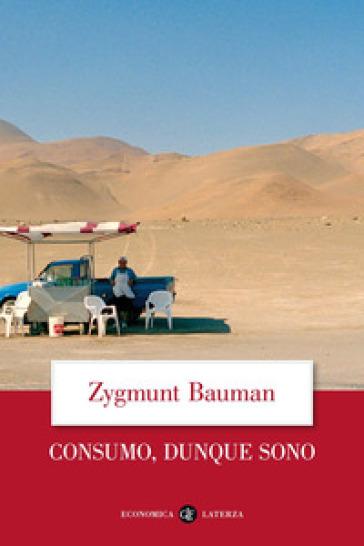 Consumo, dunque sono - Zygmunt Bauman |