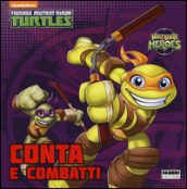 Conta e combatti. Half shell heroes. Teenage mutant ninja turtles