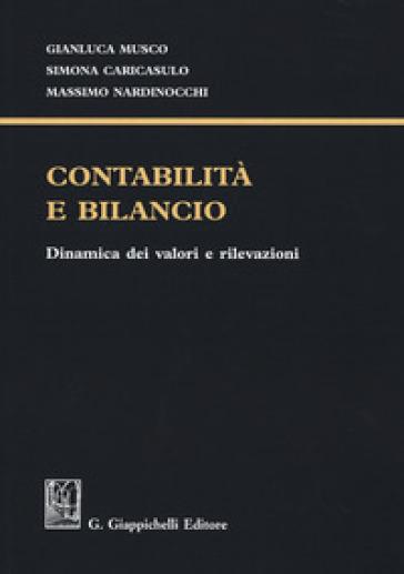 Contabilità e bilancio. Dinamica dei valori e rilevazioni - Gianluca Musco | Thecosgala.com