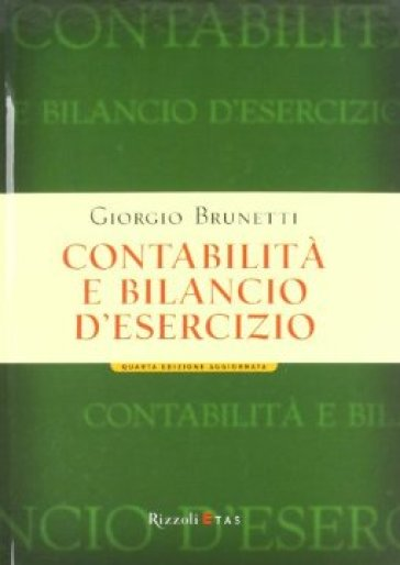 Contabilità e bilancio d'esercizio - Giorgio Brunetti | Thecosgala.com