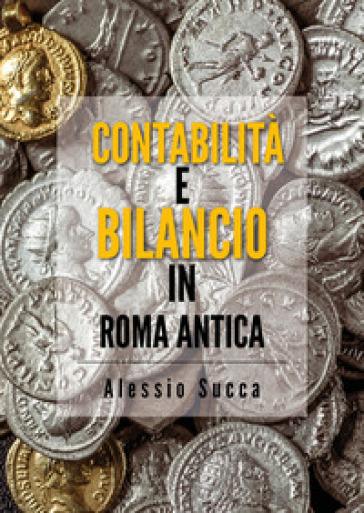 Contabilità e bilancio in Roma antica - Alessio Succa pdf epub