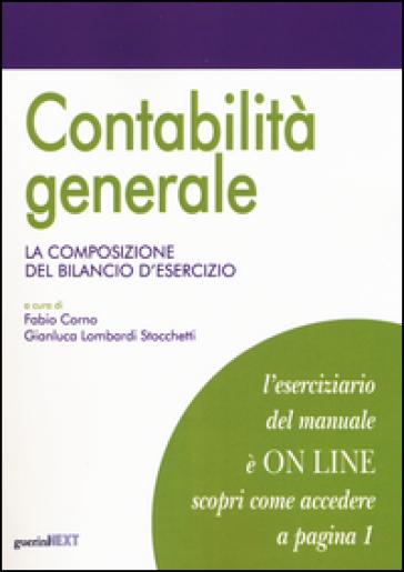 Contabilità generale. La composizione del bilancio d'esercizio - F. Corno pdf epub