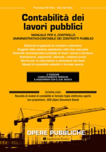 Contabilità dei lavori pubblici. Manuale per il controllo amministrativo-contabile dei contratti pubblici - Francesco De Falco   Thecosgala.com