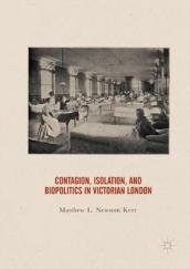Contagion, Isolation, and Biopolitics in Victorian London