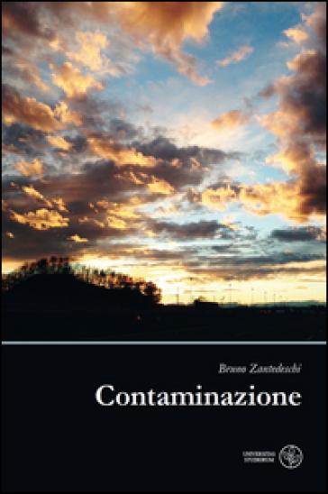 Contaminazione - Bruno Zantedeschi |