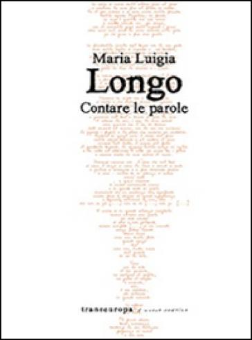 Contare le parole - Maria Luigia Longo |