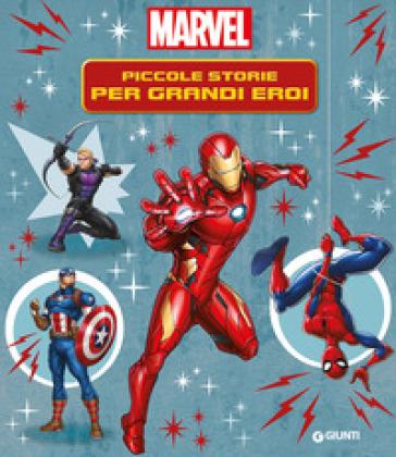 Contastorie. Piccole storie per grandi eroi. Marvel. Ediz. a colori