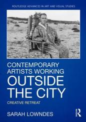 Contemporary Artists Working Outside the City