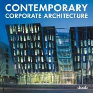 Contemporary corporate architecture. Ediz. multilingue