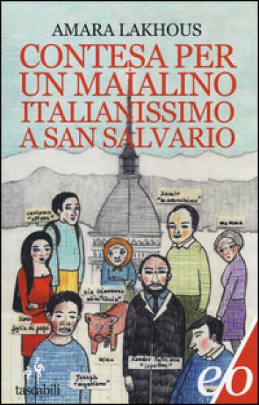 Contesa per un maialino italianissimo a San Salvario - Amara Lakhous |