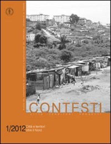 Contesti. Città territori progetti (2012) vol. 1-2. Città e territori oltre il nord - R. Paloscia |