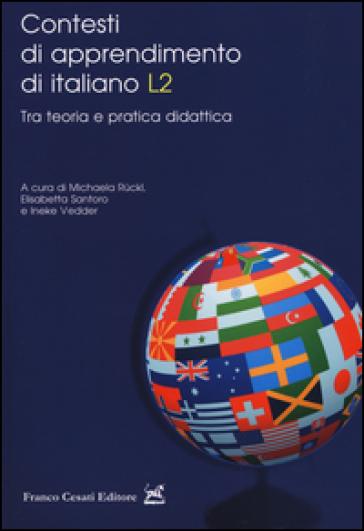 Contesti di apprendimento di italiano L2. Tra teoria e pratica didattica - M. Ruckl |