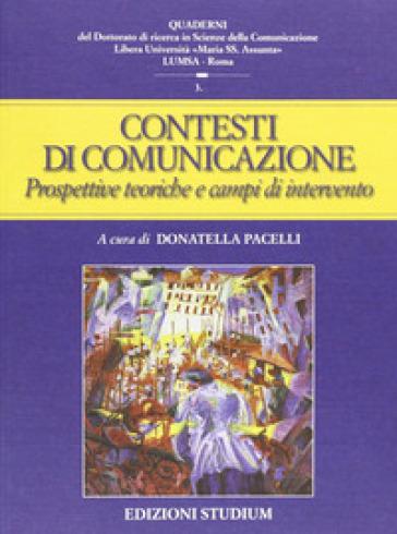 Contesti della comunicazione. Prospettive teoriche e campi applicativi - D. Pacelli |