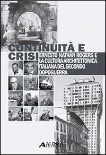 Continuità e crisi - Ernesto N. Rogers | Rochesterscifianimecon.com