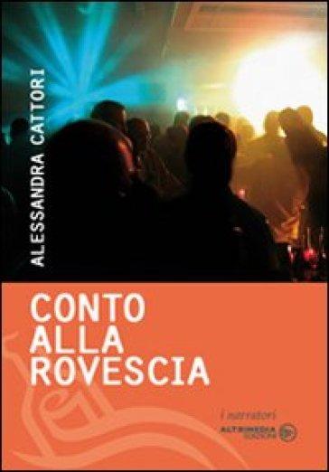 Conto alla rovescia - Alessandra Cattori  