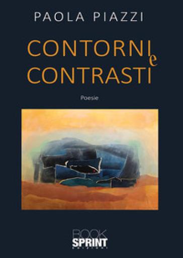 Contorni e contrasti - Paola Piazzi   Kritjur.org