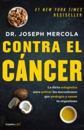 Contra El Cï¿¿ncer / Fat for Fuel: A Revolutionary Diet to Combat Cancer, Boost Brain Power, and Increase Your Energy