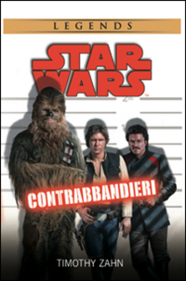 Contrabbandieri. Star Wars. Ediz. illustrata - Timothy Zahn | Rochesterscifianimecon.com