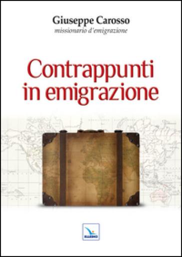 Contrappunti in emigrazione - Giuseppe Carosso |
