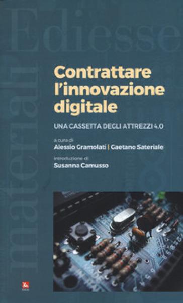 Contrattare l'innovazione digitale. Una cassetta degli attrezzi 4.0 - A. Gramolati pdf epub
