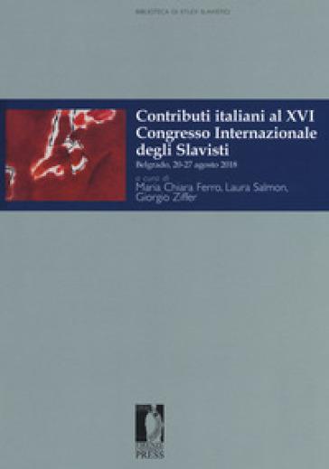 Contributi italiani al 16º Congresso internazionale degli slavisti (Belgrado, 20-27 agosto 2018) - M. C. Ferro | Thecosgala.com
