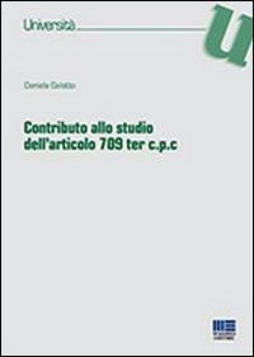 Contributo allo studio dell'articolo 709 ter c.p.c. - Daniela Galotto |