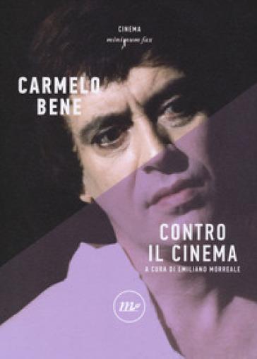 Contro il cinema - Carmelo Bene |
