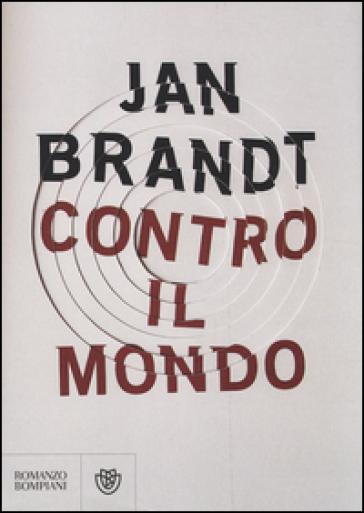Contro il mondo - Jan Brandt pdf epub
